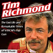 Tim Richmond: The Fast Life and Remarkable Times of NASCAR's Top Gun | [David Poole]