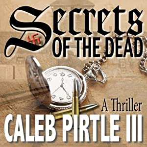 Secrets of the Dead: Man with a Mission | [Caleb Pirtle III]