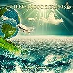 Three Propositions | Neville Goddard