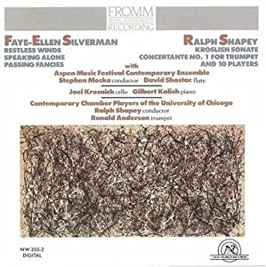 Silverman: Restless Winds; Speaking Alone; Passing Fancies/Shapey: Kroslish Sonate; Concertante No. 1
