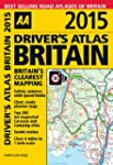 AA Drivers Atlas Britain 2015 (Road A...