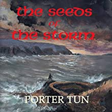 The Seeds of the Storm: The Song of the Ferryman, Book 1 | Livre audio Auteur(s) : Porter Tun Narrateur(s) : Porter Tun