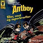 Slim, snot og superkræfter: Antboy 5 | Kenneth Bøgh Andersen