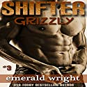 Shifter: Grizzly, Part 3 (BBW Parnormal Shifter Romance) Audiobook by Emerald Wright Narrated by Audrey Lusk
