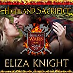 Highland Sacrifice: Highland Wars, Book 2 | Eliza Knight