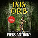 Isis Orb Audiobook by Piers Anthony Narrated by Brett Barry