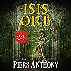 Isis Orb Hörbuch von Piers Anthony Gesprochen von: Brett Barry