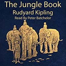 The Jungle Book Audiobook by Rudyard Kipling Narrated by Peter Batchelor
