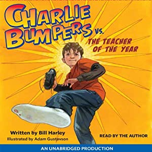 Charlie Bumpers vs. the Teacher of the Year | [Bill Harley]