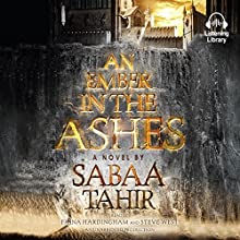 An Ember in the Ashes | Livre audio Auteur(s) : Sabaa Tahir Narrateur(s) : Fiona Hardingham, Steve West