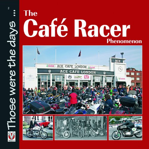The Cafe Racer Phenomenon (Those were the days...) PDF