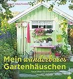 Image de Mein wunderbares Gartenhäuschen: Neue Ideen für kreative, entspannte und gemütliche Momente