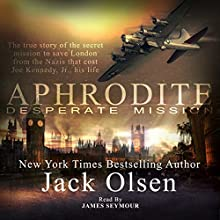 Aphrodite: Desperate Mission (       UNABRIDGED) by Jack Olsen Narrated by James Seymour