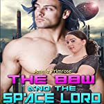 The BBW and the Space Lord: Tales from Alpha Space | Jennie Primrose