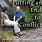 Putting an End to Conflict: Lu-shon's Arriving and Vanishing | Geoffrey Shugen Arnold Sensei