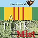 A Pink Mist Audiobook by John A. Bercaw Narrated by Michael Brooks
