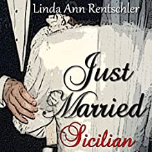Just Married Sicilian: Jitters, Book 2 Audiobook by Linda Ann Rentschler Narrated by Linda Ann Rentschler
