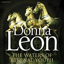 The Waters of Eternal Youth: Brunetti 25 Audiobook by Donna Leon Narrated by David Rintoul
