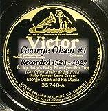 George Olsen #1 Recorded 1924 - 1927