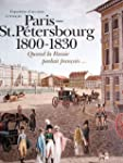 Paris-Saint-P�tersbourg 1800-1830 : Q...