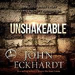 Unshakeable: Dismantling Satan's Plan to Destroy Your Foundation | John Eckhardt