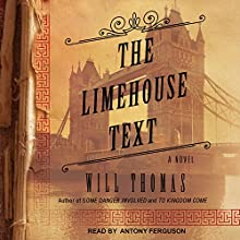 The Limehouse Text: Barker & Llewelyn Series, Book 3 Audiobook by Will Thomas Narrated by Antony Ferguson