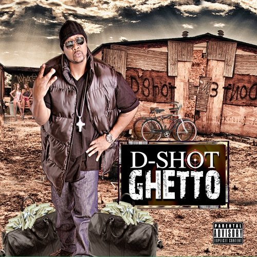 "D-Shot ""Ghetto"""