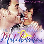 The Billionaire's Triplets Matchmakers | Mia Caldwell