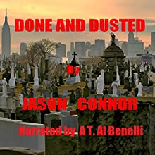 Done and Dusted (       UNABRIDGED) by Jason Connor Narrated by A. T. Al Benelli
