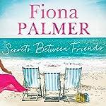 Secrets Between Friends | Fiona Palmer