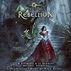 Rebellion: The Rise of Magic, Book 3 Hörbuch von C. M. Raymond, L. E. Barbant, Michael Anderle Gesprochen von: Kate Rudd