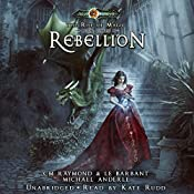 Rebellion: The Rise of Magic, Book 3 | C. M. Raymond, L. E. Barbant, Michael Anderle