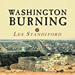 Washington Burning | Les Standiford