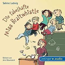 Die fabelhafte Miss Braitwhistle Hörbuch von Sabine Ludwig Gesprochen von: Jens Wawrczeck
