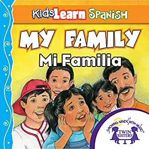 Kids Learn Spanish: My Family (Family Members) Audiobook