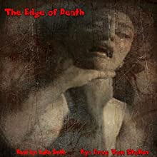 The Edge of Death (       UNABRIDGED) by Drac Von Stoller Narrated by Luke Smith
