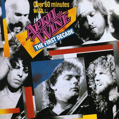 April Wine - First Decade (+60 Minutes) (Canada - Import)