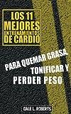 img - for Los 11 mejores entrenamientos de cardio, Para quemar grasa, tonificar y perder peso (Spanish Edition) book / textbook / text book
