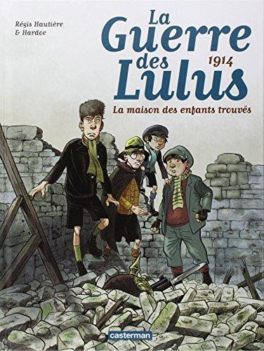 la-guerre-des-lulus-tome-1-1914-la-maison-des-enfants-trouves