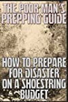The Poor Man's Prepping Guide: How to...