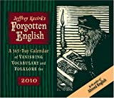 Forgotten English 2010 Calendar (0764947079) by Kacirk, Jeffrey