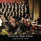 Songs You Have Lovedby Treorchy Male Choir