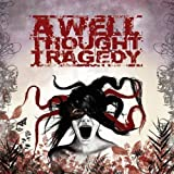 Dying for What We Love by A Well Thought Tragedy (2010-01-26)