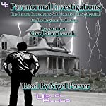 Paranormal Investigations: The Proper Procedures and Protocols of Investigation for the Beginner to the Pro | Chad Stambaugh
