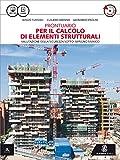 Prontuario per il calcolo degli elementi strutturali. Con e-book. Con espansione online. Per gli Ist. tecnici per geometri. Con CD-ROM