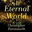 The Eternal World: A Novel (       UNABRIDGED) by Christopher Farnsworth Narrated by Tom Perkins