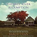 The Mill River Redemption: A Novel (       UNABRIDGED) by Darcie Chan Narrated by Amy Rubinate