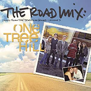 One Tree Hill - Music from the Television Series, Vol. 3: The Road Mix (Bande Originale)