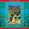 The Second Siege: Book Two of The Tapestry Audiobook by Henry H. Neff Narrated by Jeff Woodman