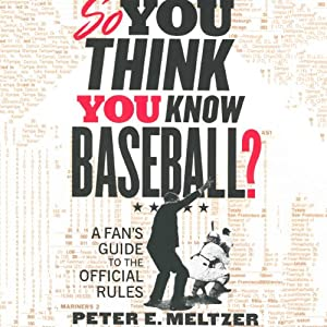 So You Think You Know Baseball?: A Fan's Guide to the Official Rules | [Peter E. Meltzer]